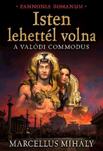 ISTEN LEHETTÉL VOLNA - A VALÓDI COMMODUS