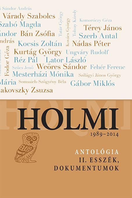 HOLMI 1989-2014 - ANTOLÓGIA II. ESSZÉK, DOKUMENTUMOK
