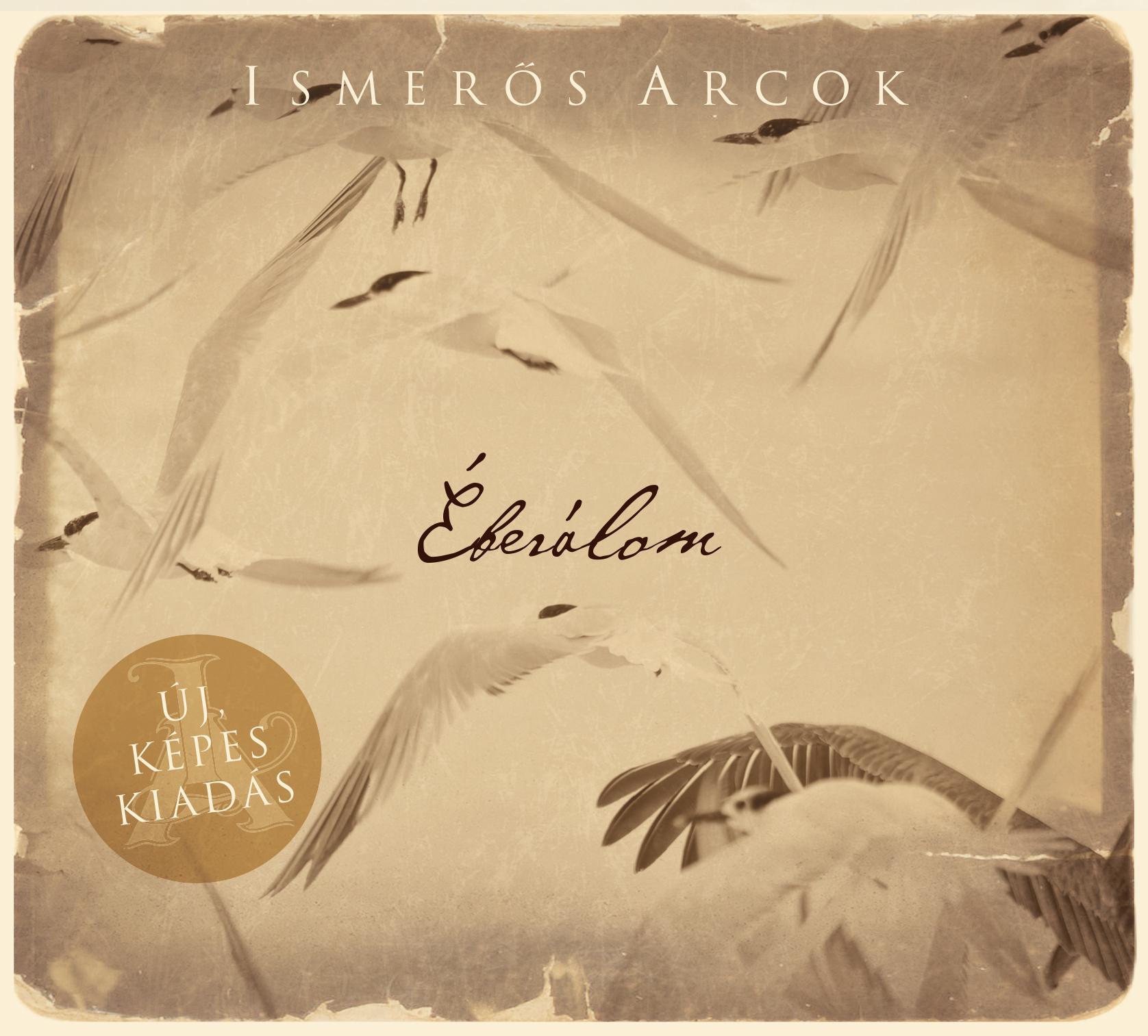 ÉBERÁLOM - ISMERŐS ARCOK - CD - (ÚJ, KÉPES KIADÁS)