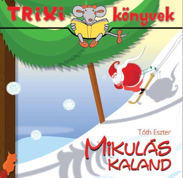 TRIXI KÖNYVEK - MIKULÁS KALAND