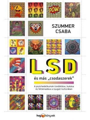 SZUMMER CSABA - LSD ÉS MÁS