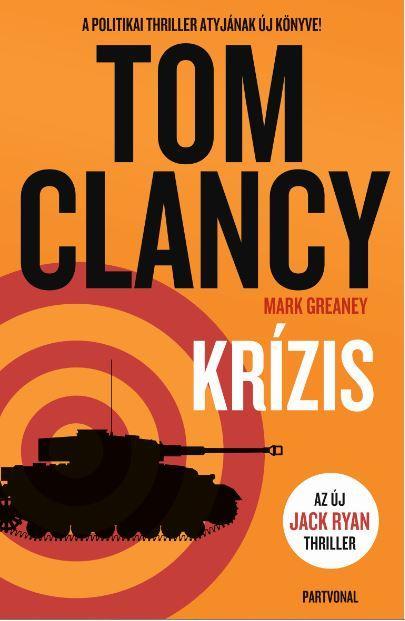 CLANCY, TOM - KRÍZIS (AZ ÚJ JACK RYAN THRILLER)