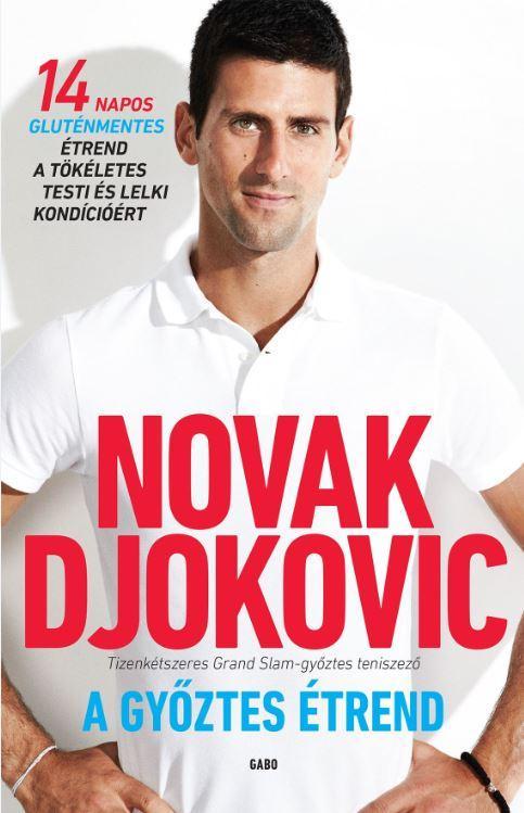 DJOKOVIC, NOVAK - A GYŐZTES ÉTREND