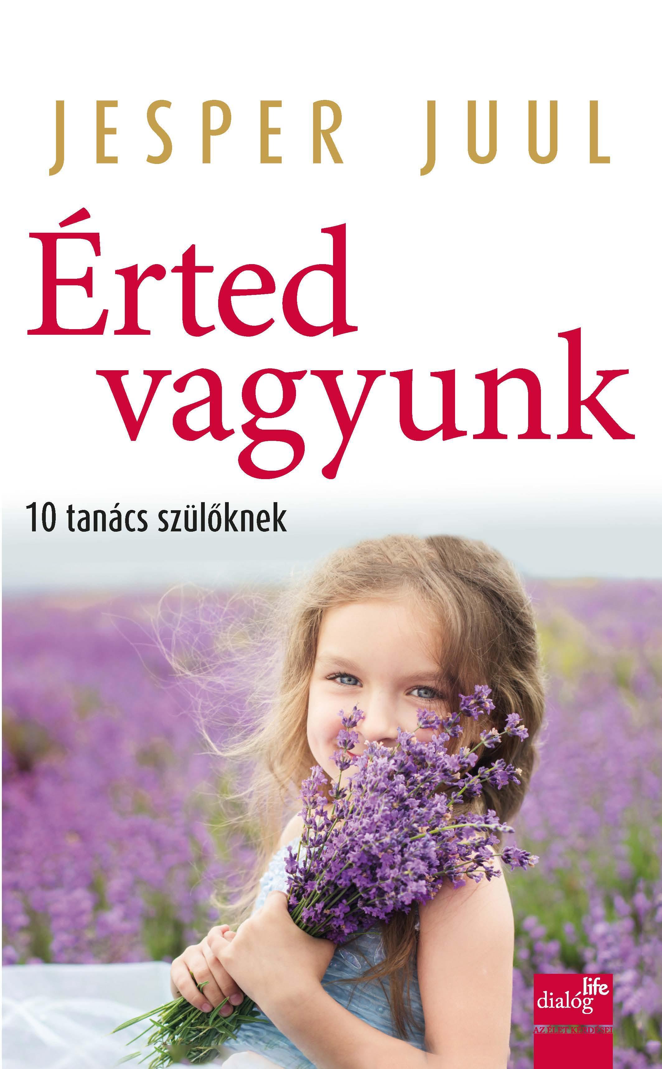 ÉRTED VAGYUNK - 10 TANÁCS SZÜLŐKNEK