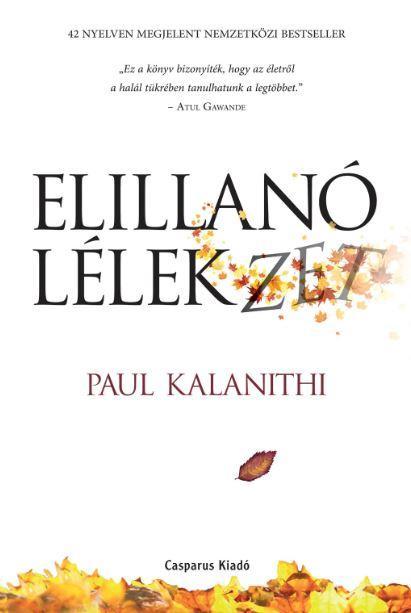 KALANITHI, PAUL - ELILLANÓ LÉLEKZET