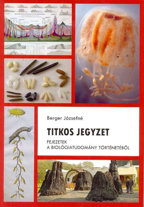 TITKOS JEGYZET - FEJEZETEK A BIOLÓGIATUDOMÁNY TÖRTÉNETÉBŐL
