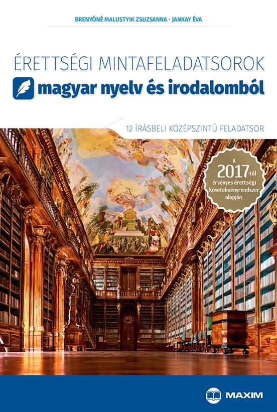 ÉRETTSÉGI MINTAFELADATSOROK MAGYAR NYELV ÉS IRODALOMBÓL -12 ÍRÁSB.KÖZÉPSZ.2017