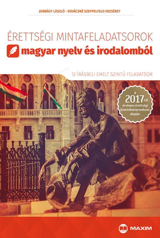 ÉRETTSÉGI MINTAFELADATSOROK MAGYAR NYELV ÉS IROD. - 12 ÍRÁSBELI EMELT SZINT2017