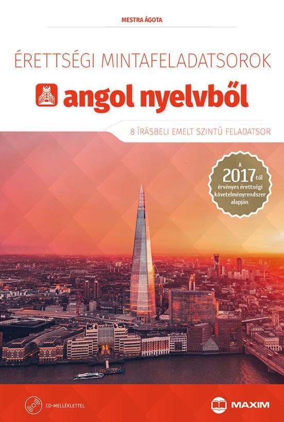 MESTRA ÁGOTA - ÉRETTSÉGI MINTAFELADATSOROK ANGOL NYELVBŐL - 8 ÍRÁSBELI EMELT SZINTŰ  - CD-VEL