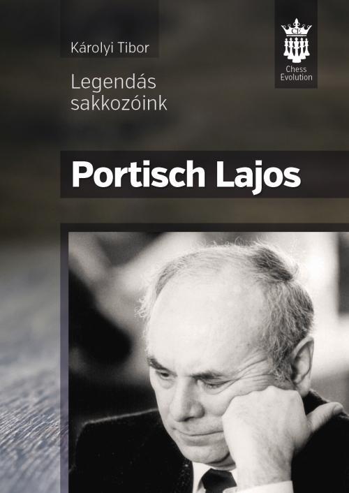 PORTISCH LAJOS - LEGENDÁS SAKKOZÓINK