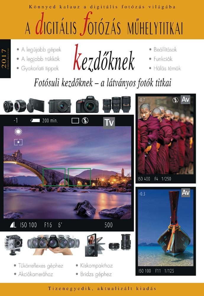 - - A DIGITÁLIS FOTÓZÁS MŰHELYTITKAI KEZDŐKNEK 2017