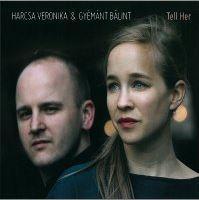 HARCSA VERONIKA-GYÉMÁNT BÁLINT - TELL HER - CD -