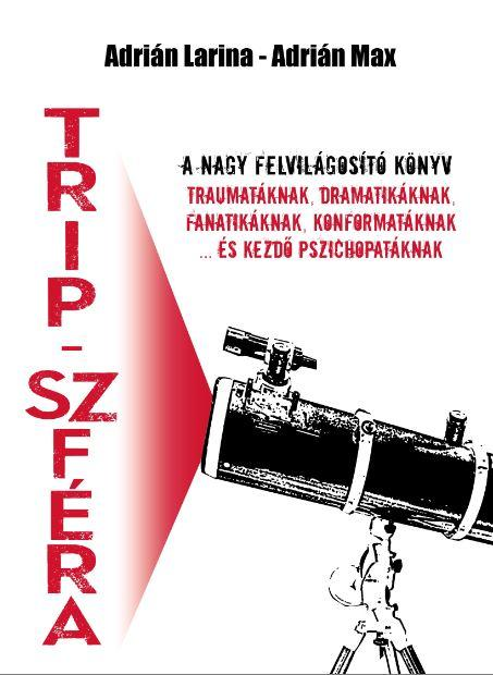 TRIP-SZFÉRA - A NAGY FELVILÁGOSÍTÓKÖNYV