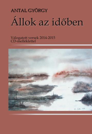 ANTAL GYÖRGY - ÁLLOK AZ IDŐBEN - CD-VEL