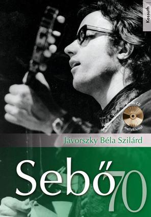JÁVORSZKY BÉLA SZILÁRD - SEBŐ 70 - CD MELLÉKLETTEL