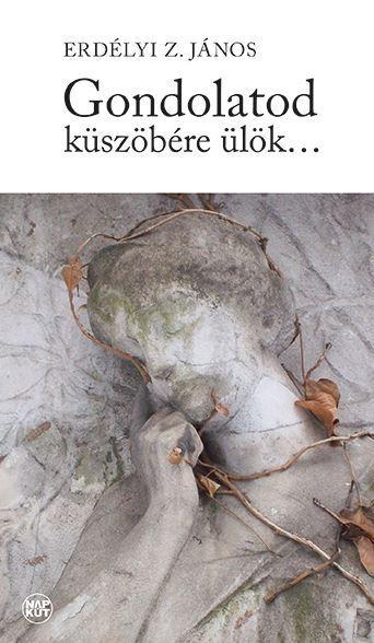 GONDOLATOD KÜSZÖBÉRE ÜLÖK...