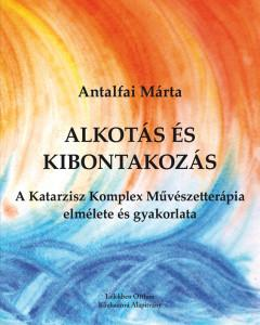 ALKOTÁS ÉS KIBONTAKOZÁS