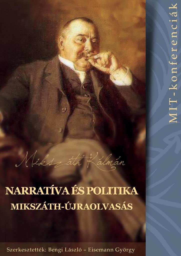 NARRATÍVA ÉS POLITIKA - MIKSZÁTH-ÚJRAOLVASÁS (MIT-KONFERENCIÁK 3.)
