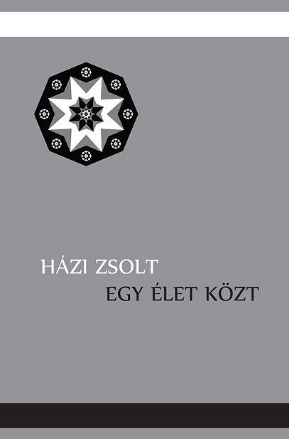HÁZI ZSOLT - EGY ÉLET KÖZT