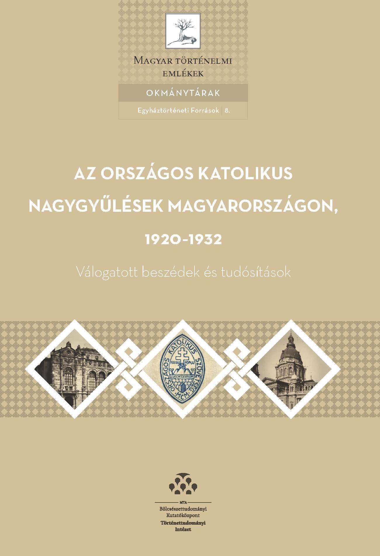 - - AZ ORSZÁGOS KATOLIKUS NAGYGYŰLÉSEK MAGYARORSZÁGON, 1920-1932