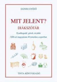 MIT JELENT? - DIÁKSZÓTÁR