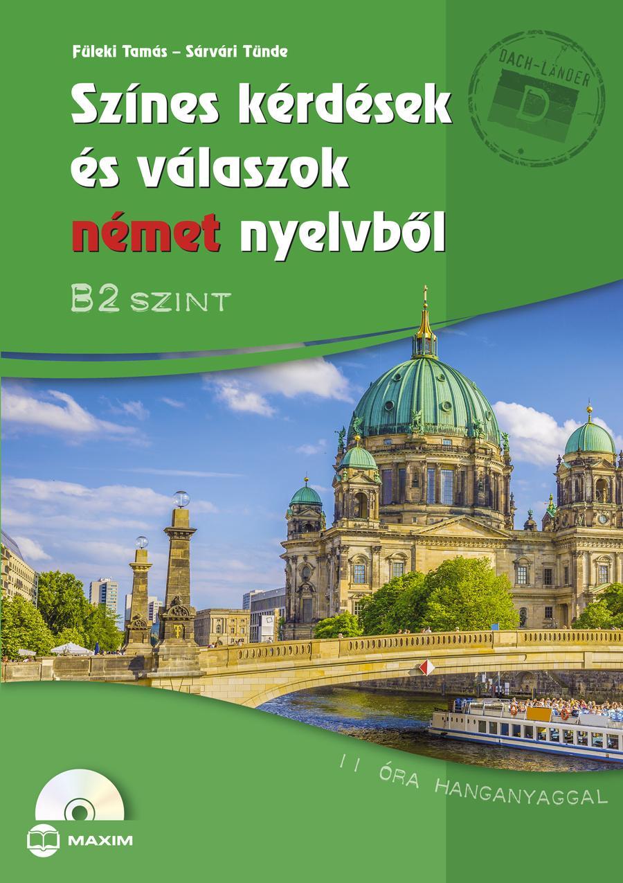 SZÍNES KÉRDÉSEK ÉS VÁLASZOK NÉMET NYELVBŐL - B2 SZINT (CD MELLÉKLETTEL)