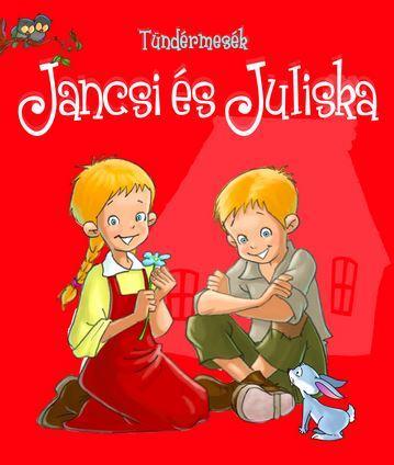 JANCSI ÉS JULISKA - TÜNDÉRMESÉK