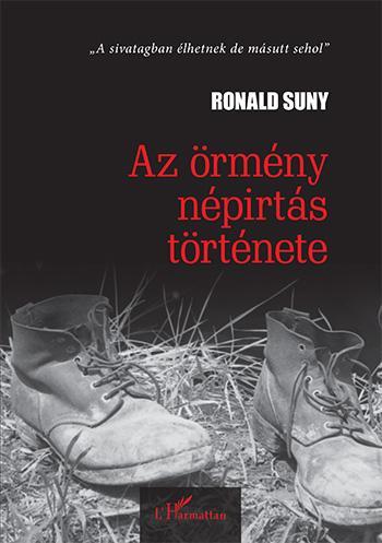 SUNY, RONALD - AZ ÖRMÉNY NÉPIRTÁS TÖRTÉNETE