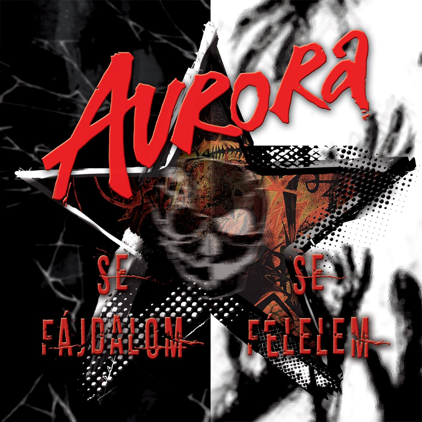AURORA - SE FÁJDALOM, SE FÉLELEM - AURORA - 2CD -