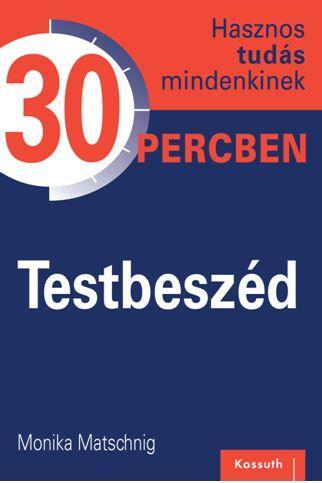 TESTBESZÉD 30 PERCBEN