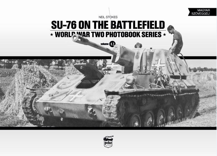 STOKES, NEIL - SU-76 ON THE BATTLEFIELD