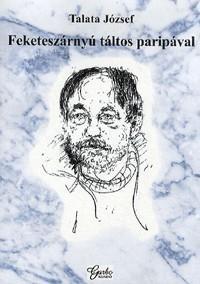 TALATA JÓZSEF - FEKETESZÁRNYÚ TÁLTOS PARIPÁVAL