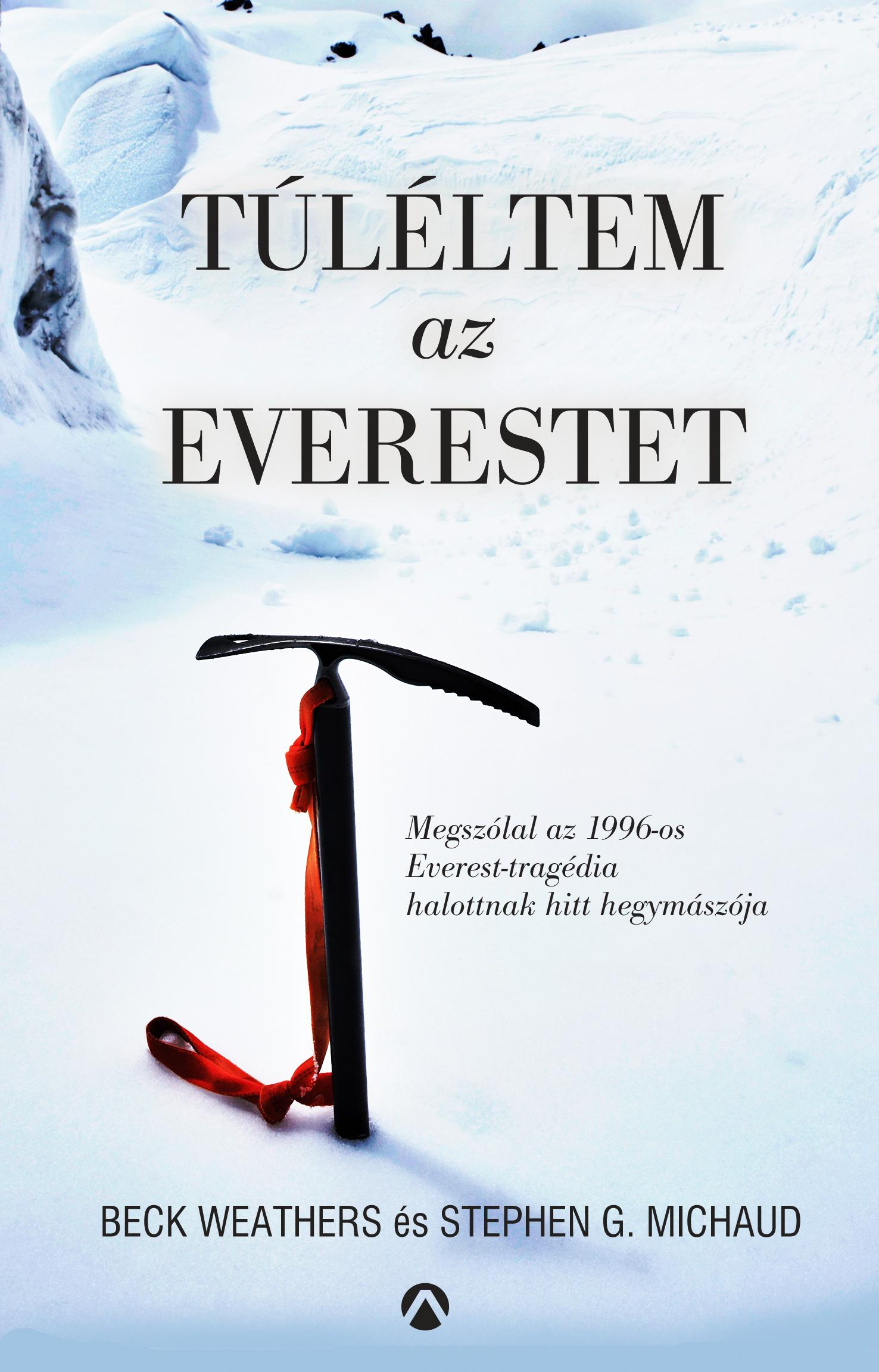 WEATHERS, BECK - MICHAUD, STEPHEN G. - TÚLÉLTEM AZ EVERESTET