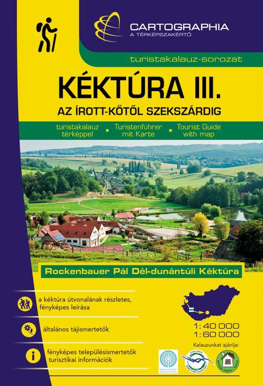 KÉKTÚRA III. - AZ ÍROTT-KŐTŐL SZEKSZÁRDIG - TURISTAKALAUZ