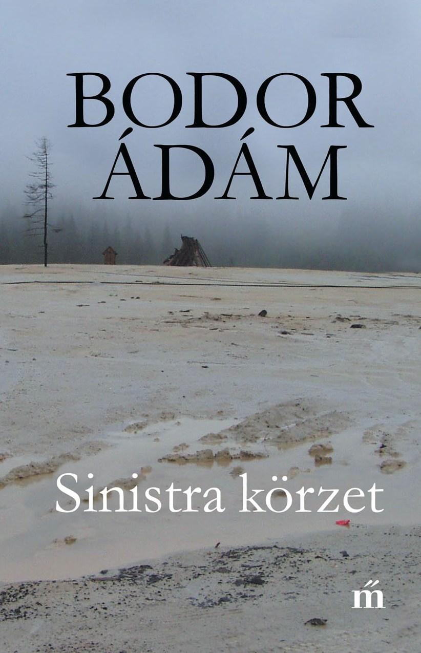 BODOR ÁDÁM - SINISTRA KÖRZET (5. KIADÁS 2017)