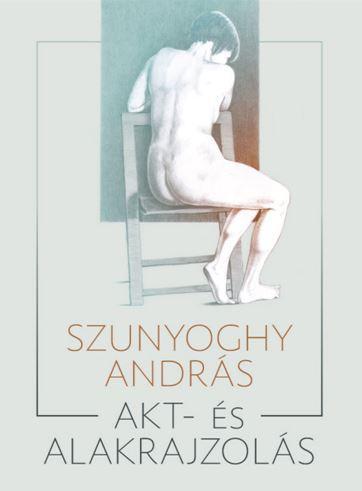 SZUNYOGHY ANDRÁS - AKT- ÉS ALAKRAJZOLÁS