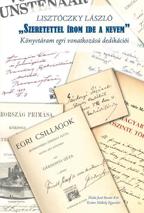 SZERETETTEL ÍROM IDE A NEVEM - KÖNYVTÁRAM EGRI VONATKOZÁSÚ DEDIKÁCIÓI
