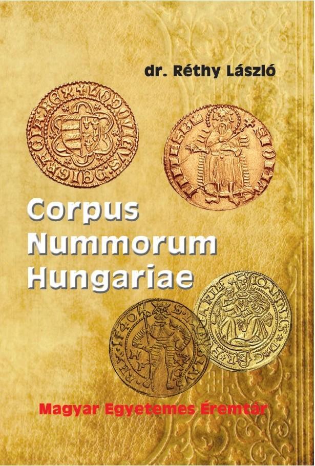 MAGYAR EGYETEMES ÉREMTÁR - CORPUS NUMMORUM HUNGARIAE