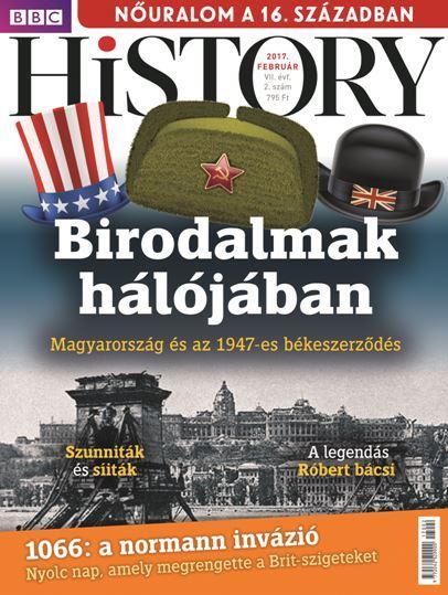 - - BBC HISTORY VII. ÉVF. - 2017/2. FEBRUÁR