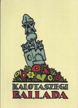 SZENTIMREI JENŐ - KALOTASZEGI BALLADA (CSÁKI BÍRÓ LÁNYA)