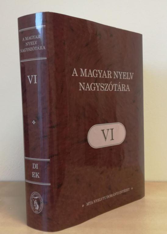 A MAGYAR NYELV NAGYSZÓTÁRA VI.