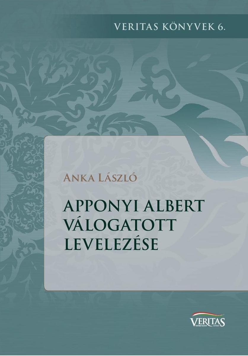 APPONYI ALBERT VÁLOGATOTT LEVELEZÉSE