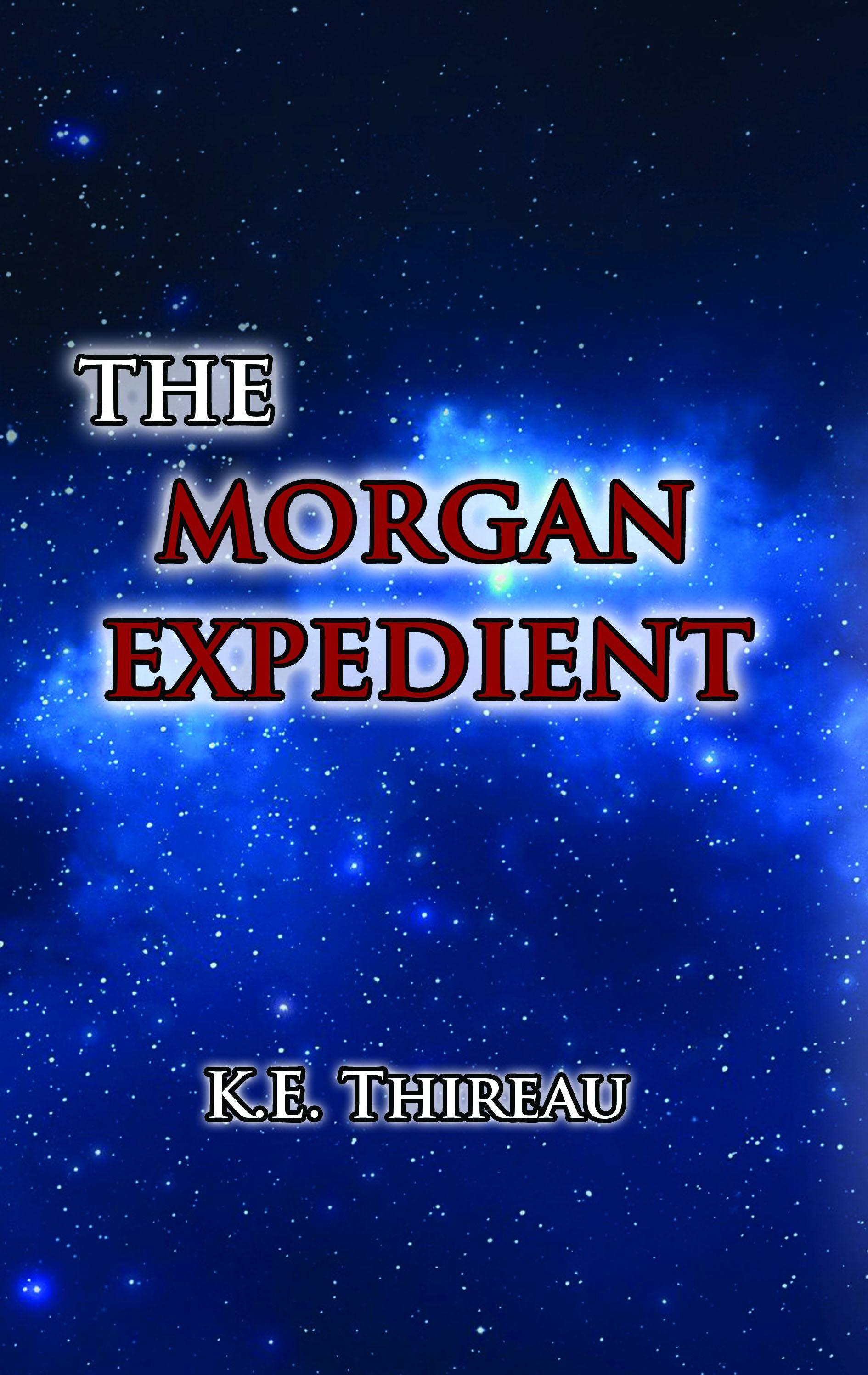 THIREAU, K.E. - THE MORGAN EXPEDIENT (ANGOL NYELVŰ)