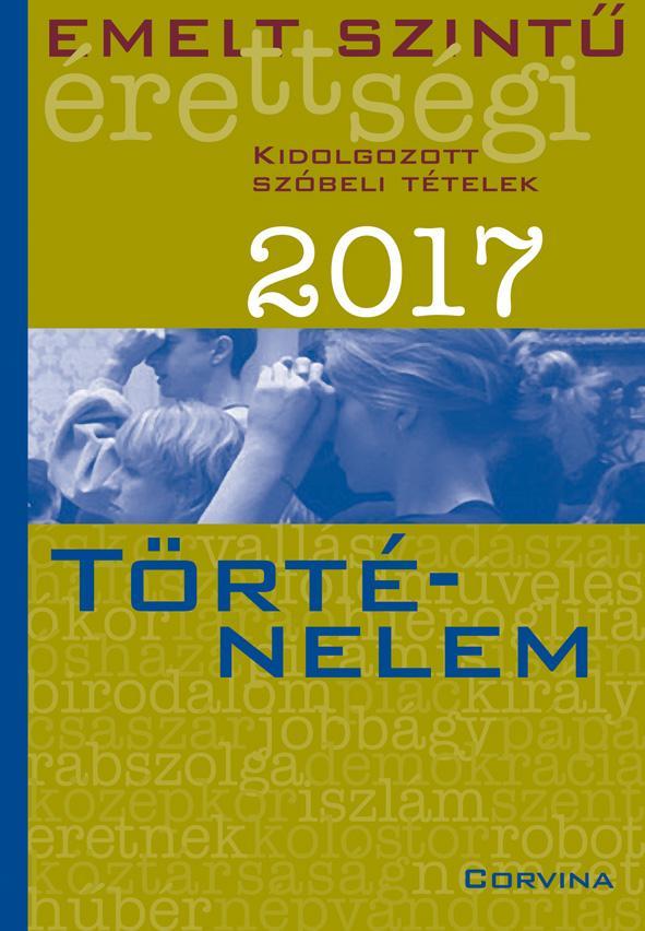 EMELT SZINTÛ ÉRETTSÉGI 2017 - TÖRTÉNELEM
