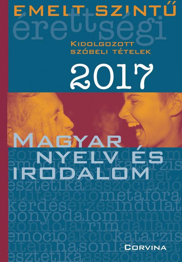EMELT SZINTÛ ÉRETTSÉGI 2017 - MAGYAR NYELV ÉS IRODALOM