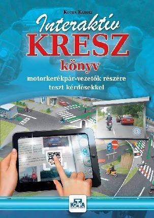 INTERAKTÍV KRESZ KÖNYV MOTORKERÉKPÁR-VEZETŐK RÉSZÉRE - 2017