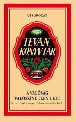A VALÓSÁG VALÓSZÍNŰTLEN LETT - TEVAN KÖNYVTÁR 5.