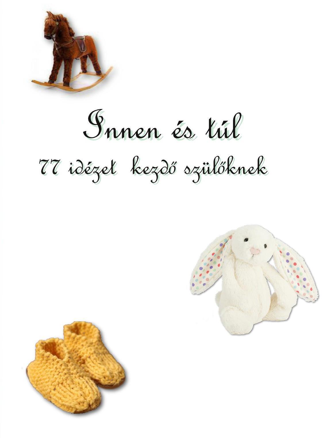 - INNEN ÉS TÚL - 77 IDÉZET KEZDŐ SZÜLŐKNEK