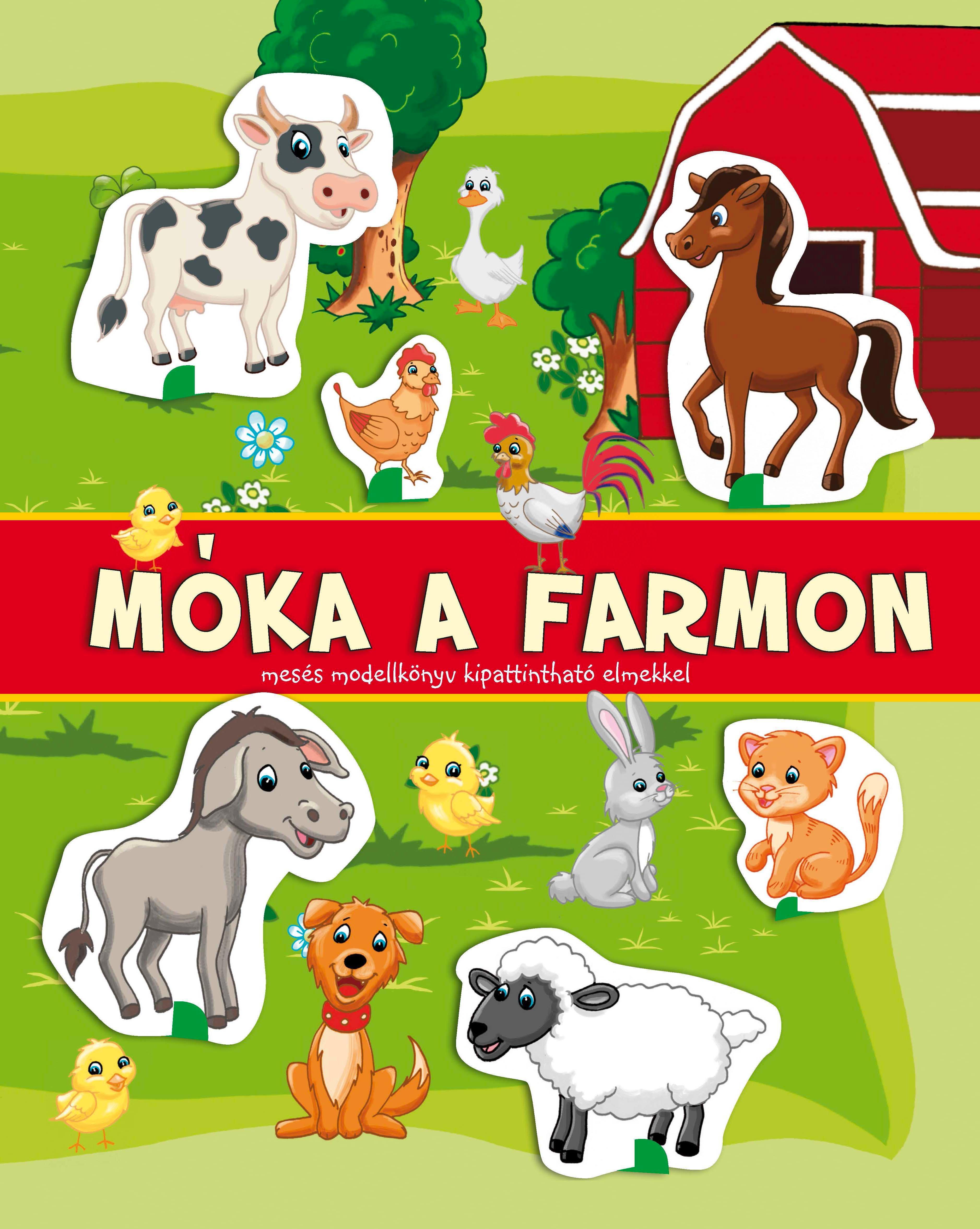 MÓKA A FARMON - MESÉS MODELLKÖNYV TÁRSASJÁTÉKKAL