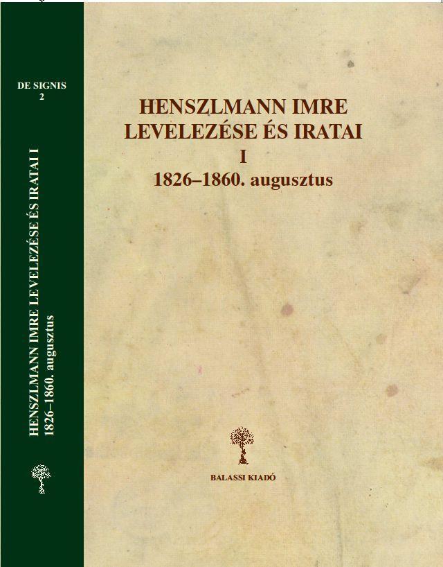 HENSZLMANN IMRE LEVELEZÉSE ÉS IRATAI I.-II.